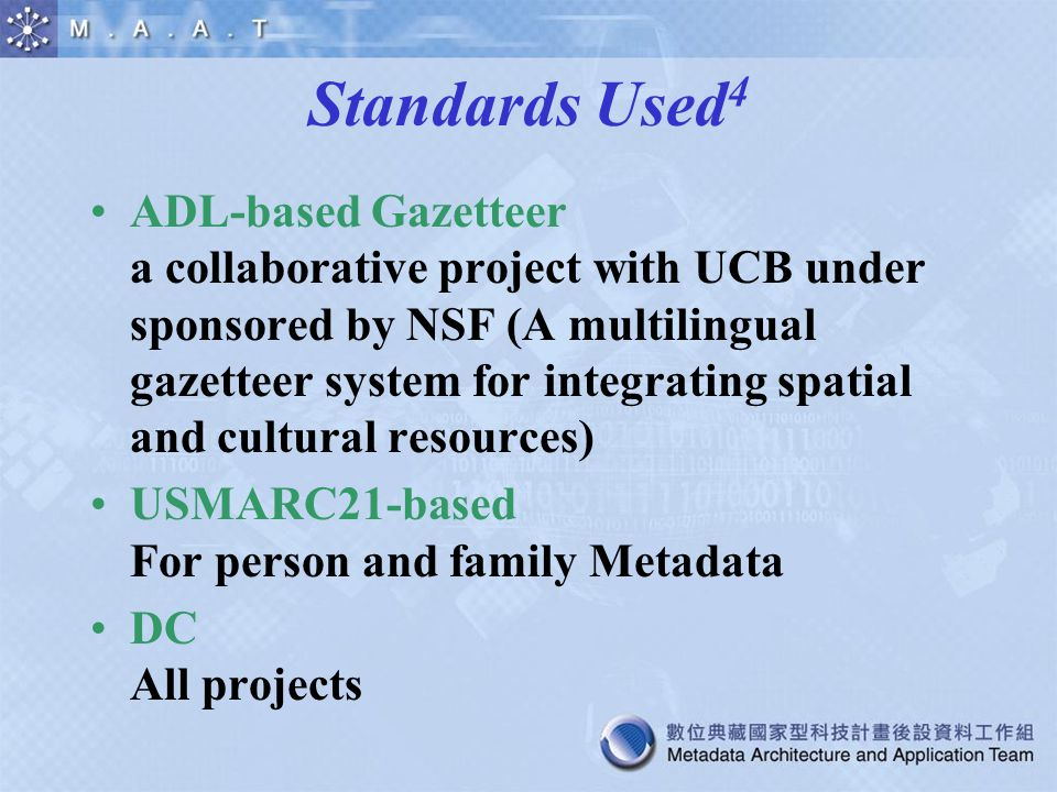 Standards Used 4 ADL-based Gazetteer a collaborative project with UCB under sponsored by NSF (A multilingual gazetteer system for integrating spatial
