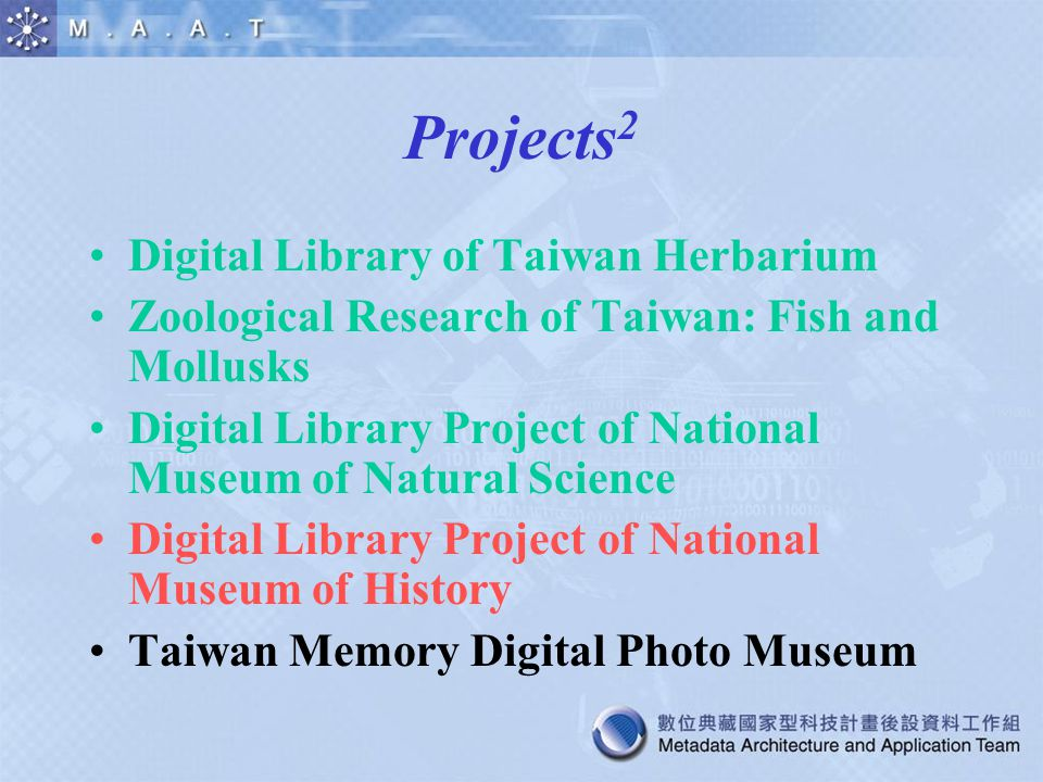 Projects 2 Digital Library of Taiwan Herbarium Zoological Research of Taiwan: Fish and Mollusks Digital Library Project of National Museum of Natural