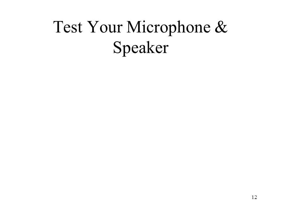 12 Test Your Microphone & Speaker