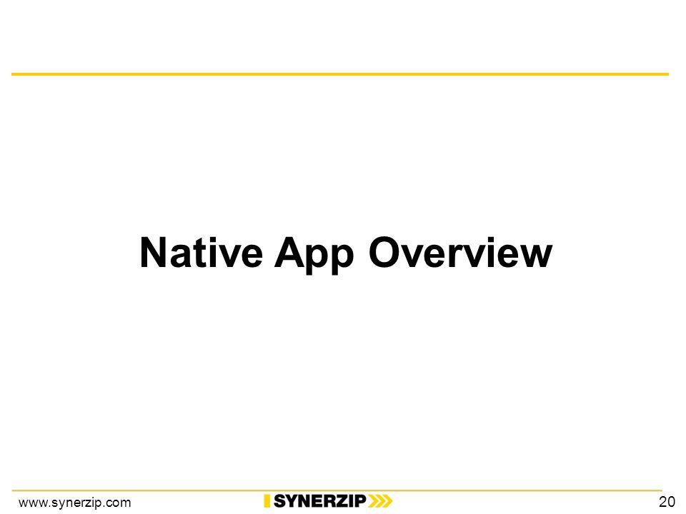 www.synerzip.com Native App Overview 20