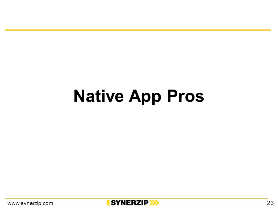 www.synerzip.com Native App Pros 23