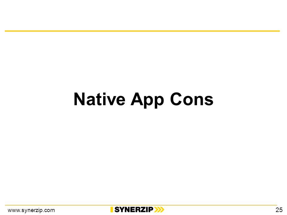 www.synerzip.com Native App Cons 25