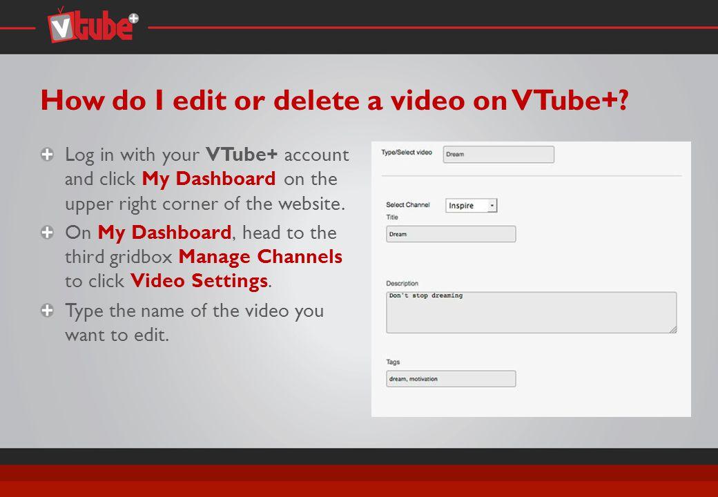 How do I edit or delete a video on VTube+.