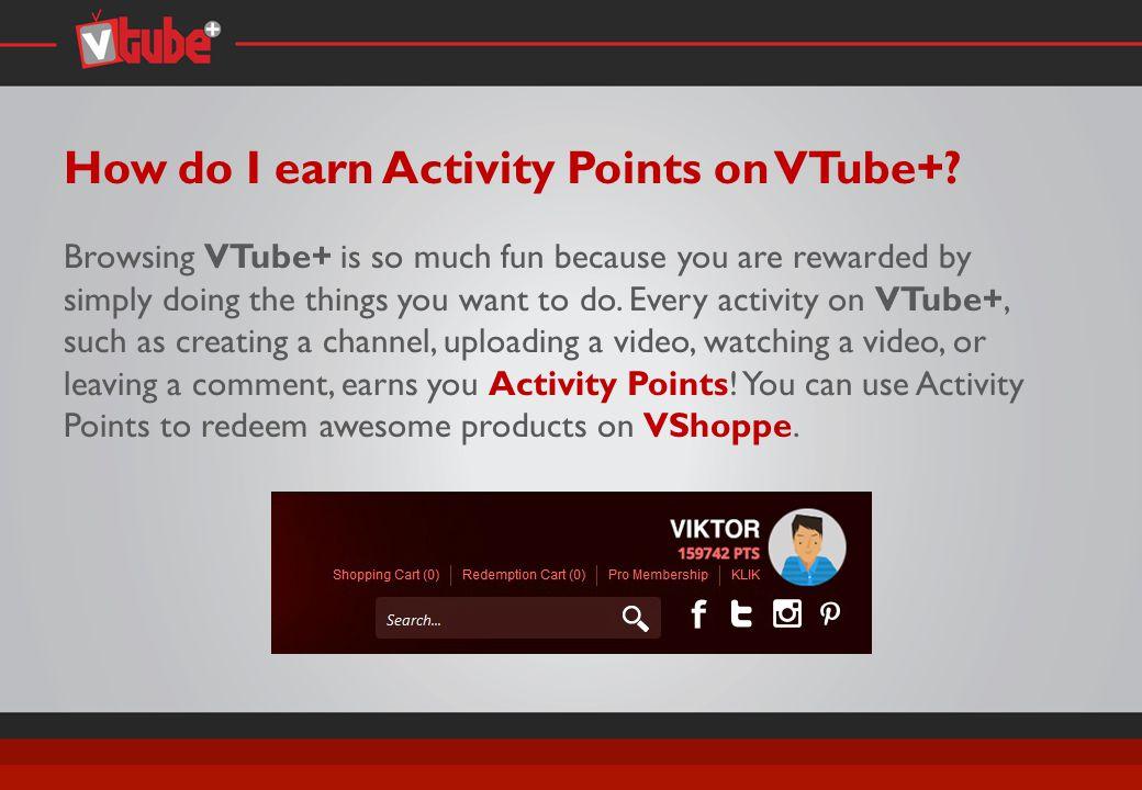 How do I earn Activity Points on VTube+.