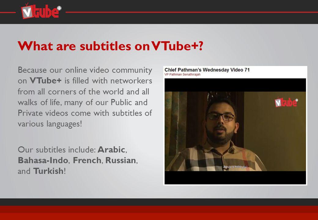 What are subtitles on VTube+.