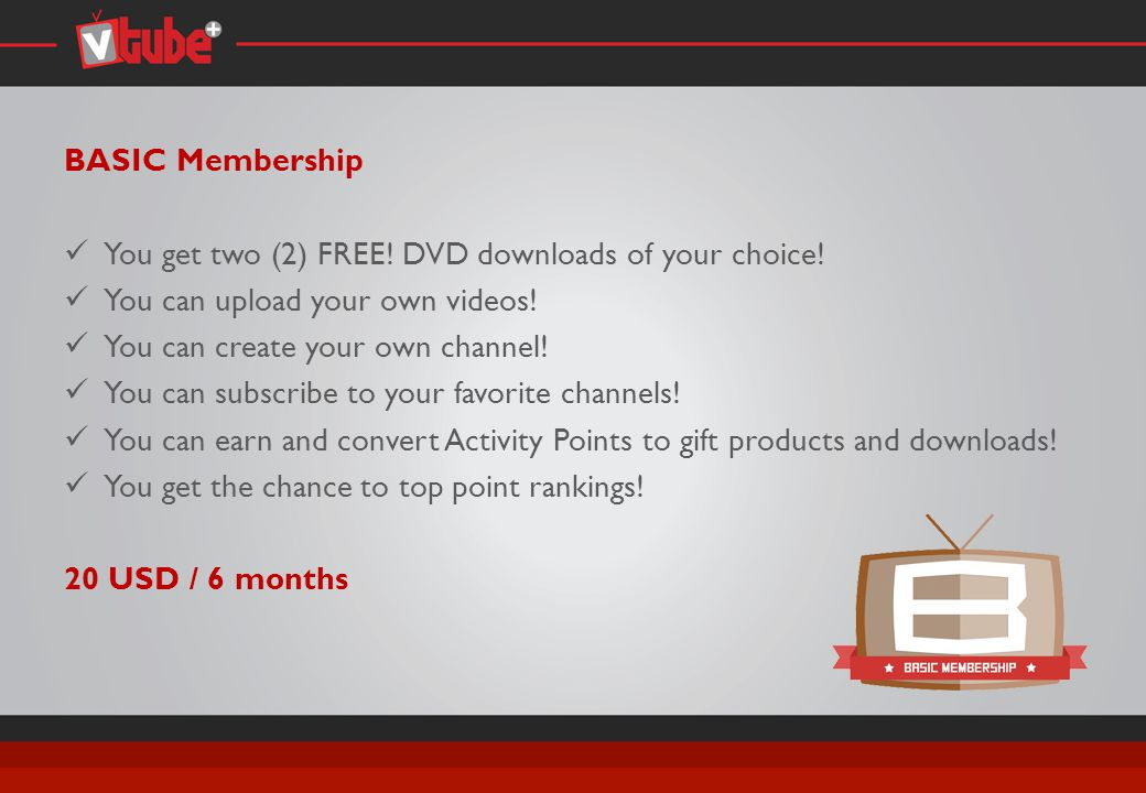 BASIC Membership You get two (2) FREE. DVD downloads of your choice.