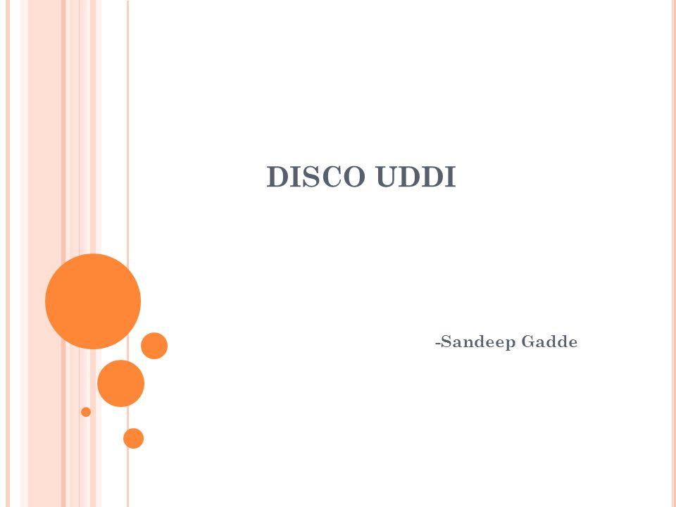 DISCO UDDI -Sandeep Gadde