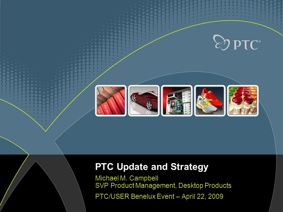 PTC Update and Strategy Michael M.