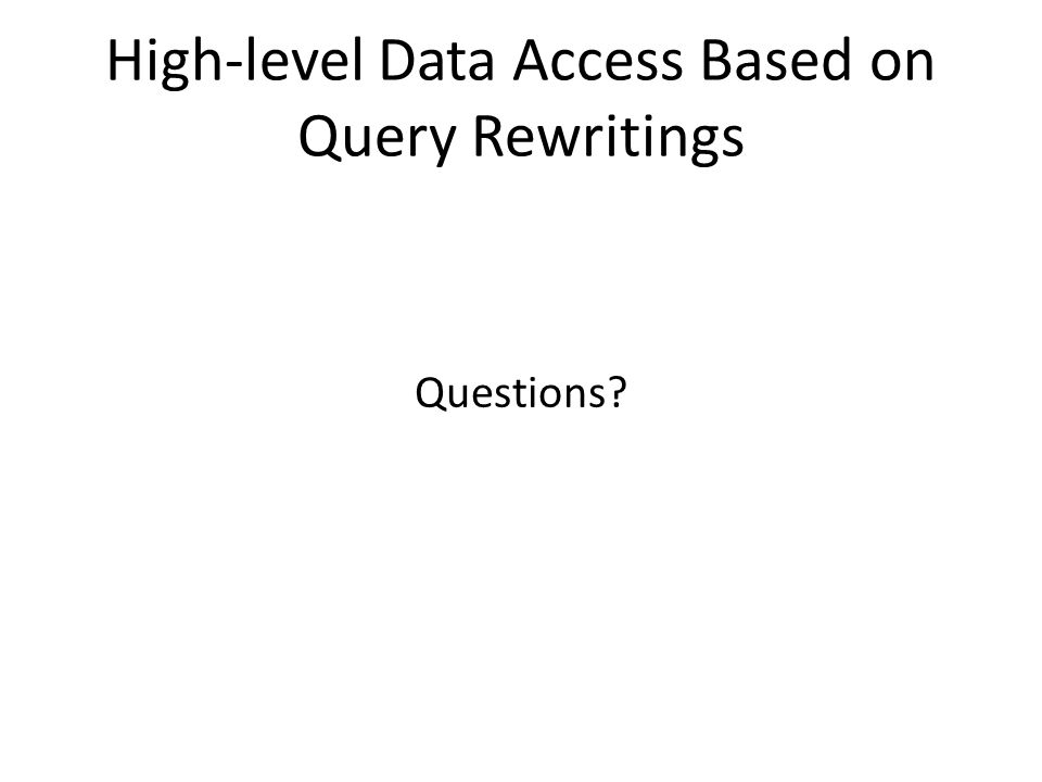 High-level Data Access Based on Query Rewritings Questions