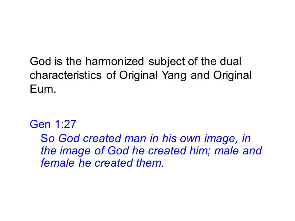 Gen 1:27 So God created man in his own image, in the image of God he created him; male and female he created them.