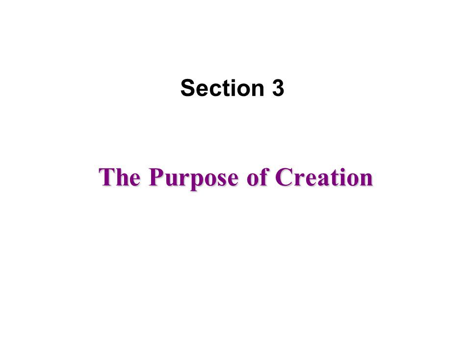 The Purpose of Creation Section 3