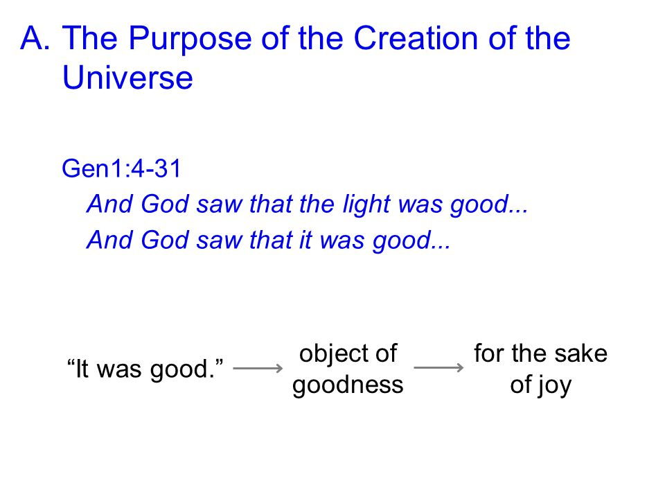 Gen1:4-31 And God saw that the light was good... And God saw that it was good...