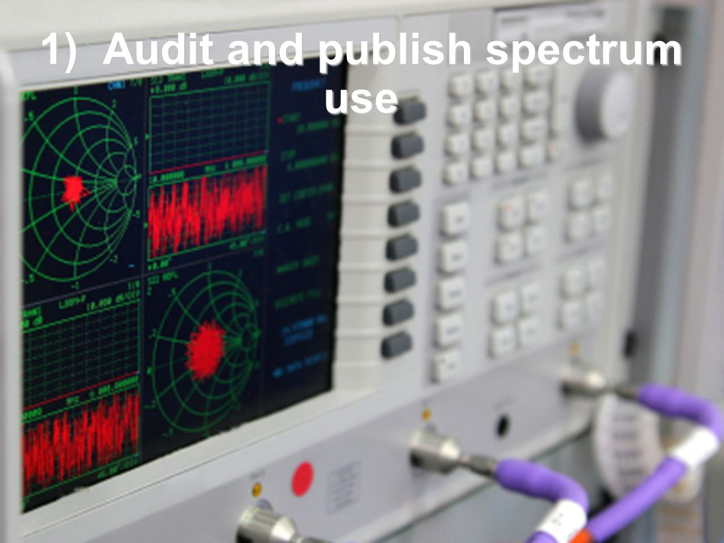 1) Audit and publish spectrum use