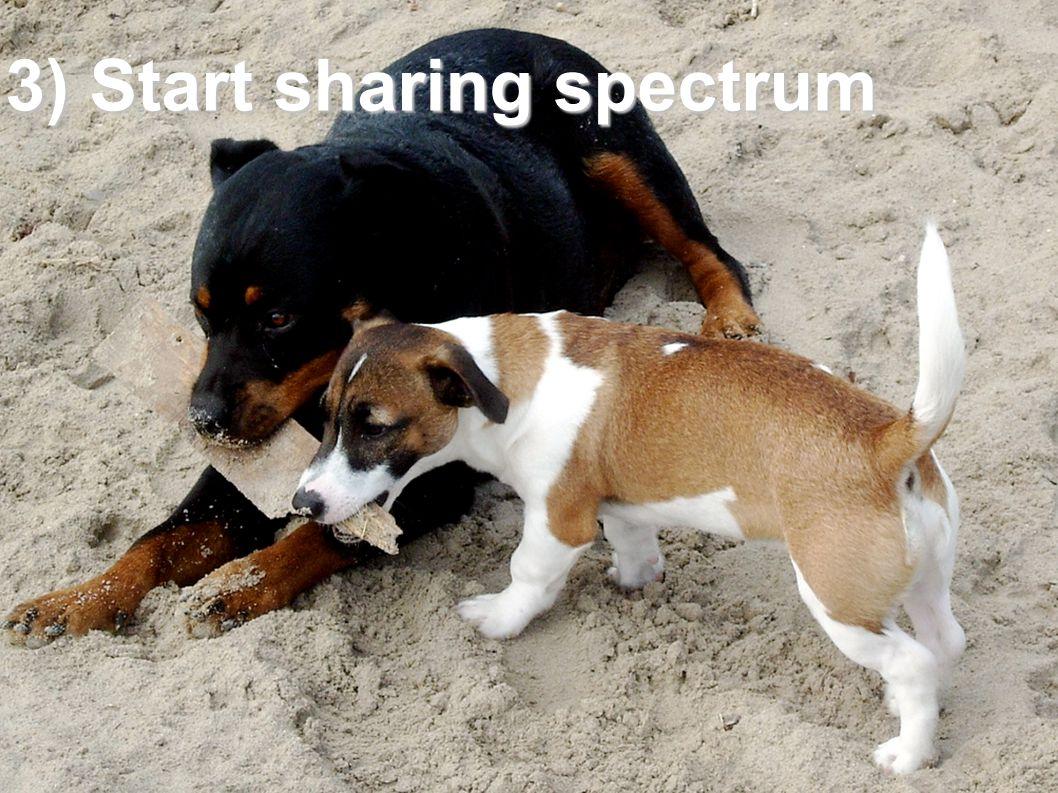 3) Start sharing spectrum