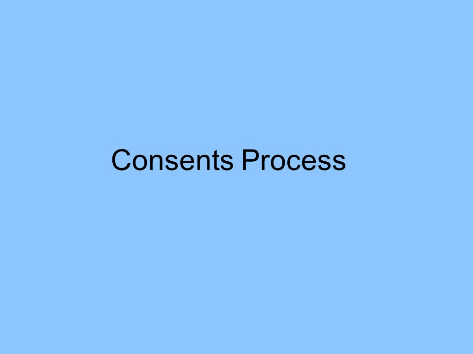 Consents Process