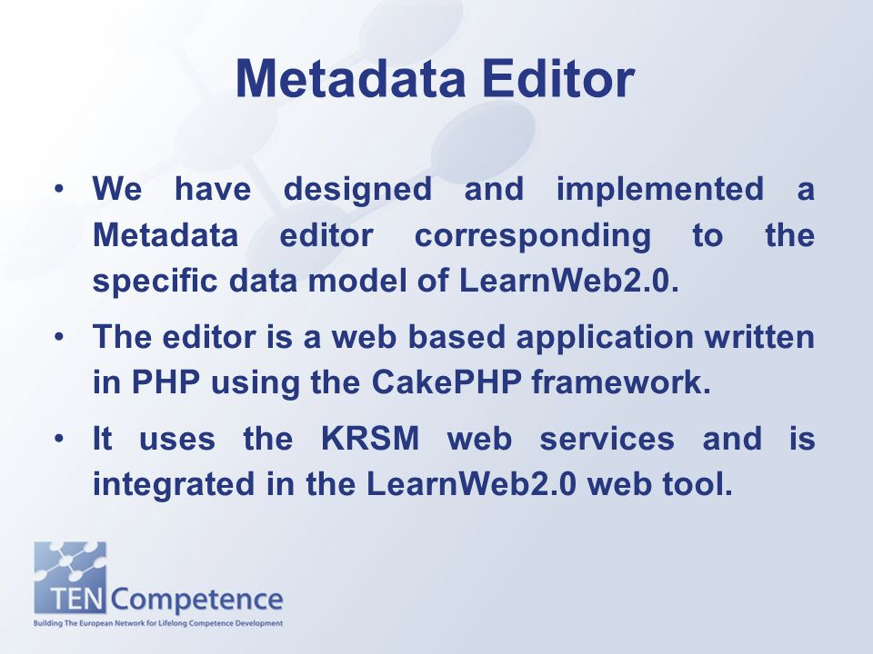 Metadata Editor We have designed and implemented a Metadata editor corresponding to the specific data model of LearnWeb2.0.