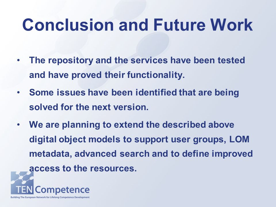 Conclusion and Future Work The repository and the services have been tested and have proved their functionality.