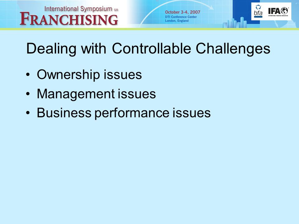 Dealing with Controllable Challenges Ownership issues Management issues Business performance issues