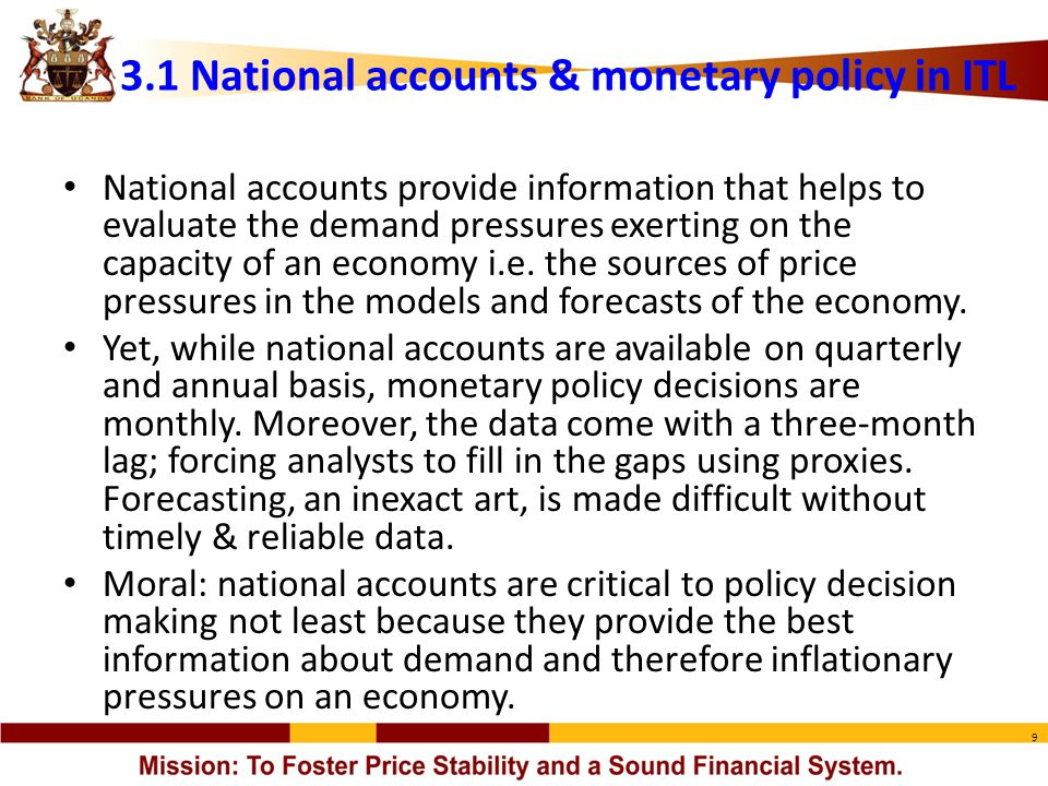 9 National accounts provide information that helps to evaluate the demand pressures exerting on the capacity of an economy i.e. the sources of price p