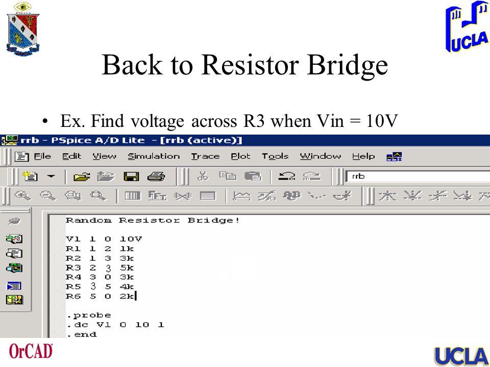 Back to Resistor Bridge Ex. Find voltage across R3 when Vin = 10V