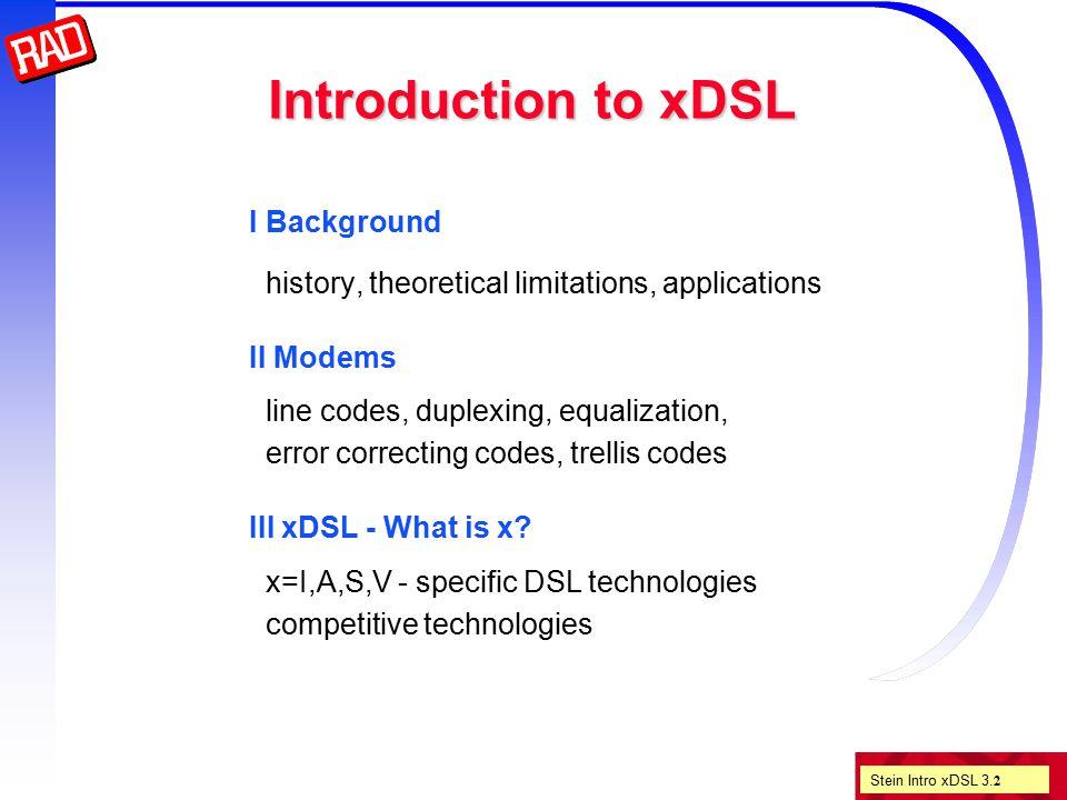 Stein Intro xDSL 3. 23 HDSL vs T1(AMI) T1 HDSL