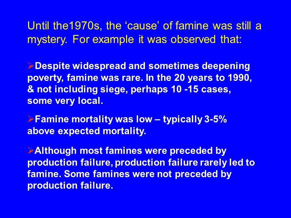Until the1970s, the 'cause' of famine was still a mystery.