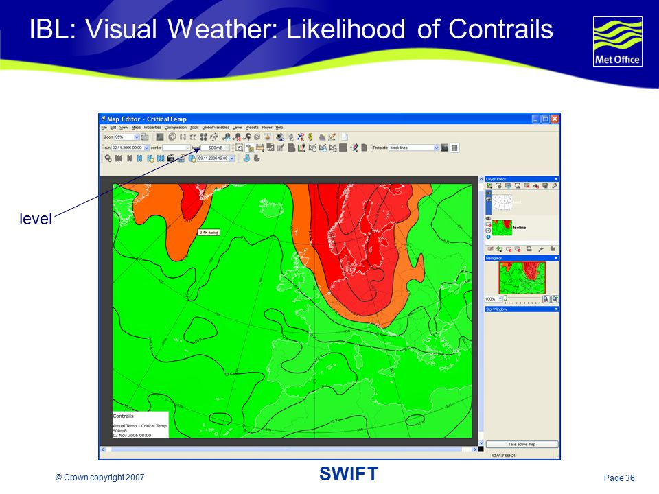 Page 36 © Crown copyright 2007 SWIFT IBL: Visual Weather: Likelihood of Contrails level