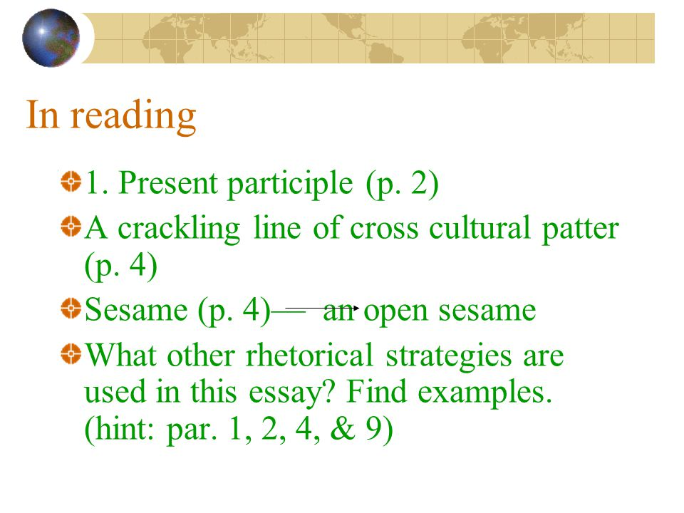 In reading 1.Present participle (p. 2) A crackling line of cross cultural patter (p.