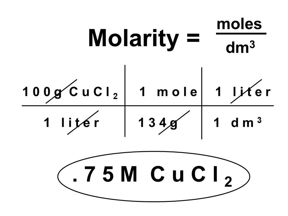 1 0 0 g C u C l 2 1 m o l e 1 l i t e r 1 l i t e r 1 3 4 g 1 d m 3.