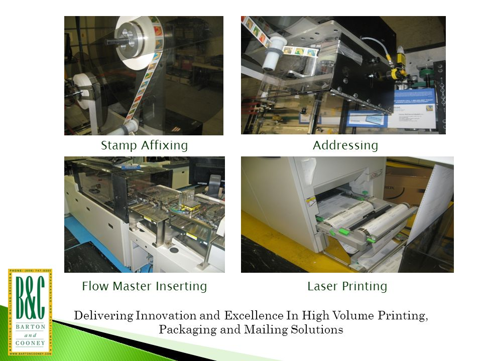 Stamp AffixingAddressing Flow Master InsertingLaser Printing Delivering Innovation and Excellence In High Volume Printing, Packaging and Mailing Solutions