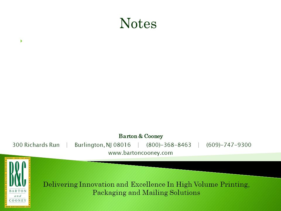 Barton & Cooney www.bartoncooney.com Delivering Innovation and Excellence In High Volume Printing, Packaging and Mailing Solutions Notes 300 Richards