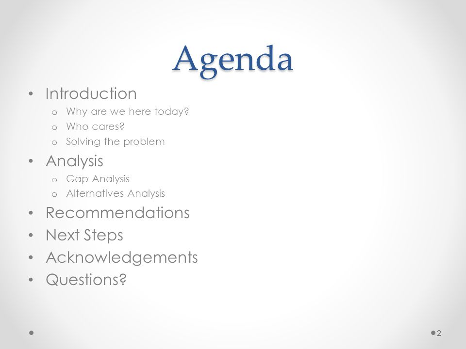 Agenda Introduction o Why are we here today. o Who cares.