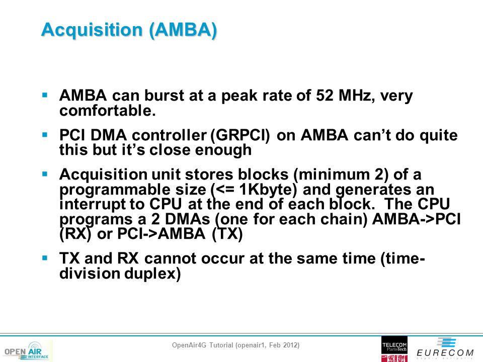 Acquisition (AMBA)  AMBA can burst at a peak rate of 52 MHz, very comfortable.