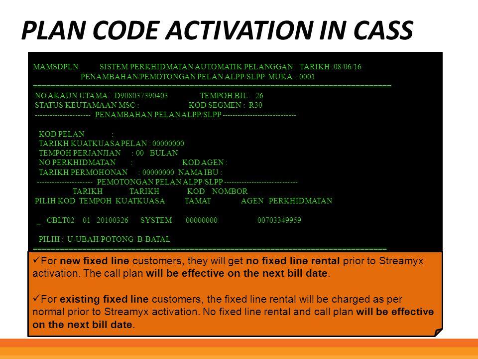 PLAN CODE ACTIVATION IN CASS MAMSDPLN SISTEM PERKHIDMATAN AUTOMATIK PELANGGAN TARIKH: 08/06/16 PENAMBAHAN/PEMOTONGAN PELAN ALPP/SLPP MUKA : 0001 =====