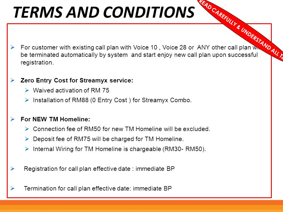 TERMS AND CONDITIONS  For customer with existing call plan with Voice 10, Voice 28 or ANY other call plan will be terminated automatically by system