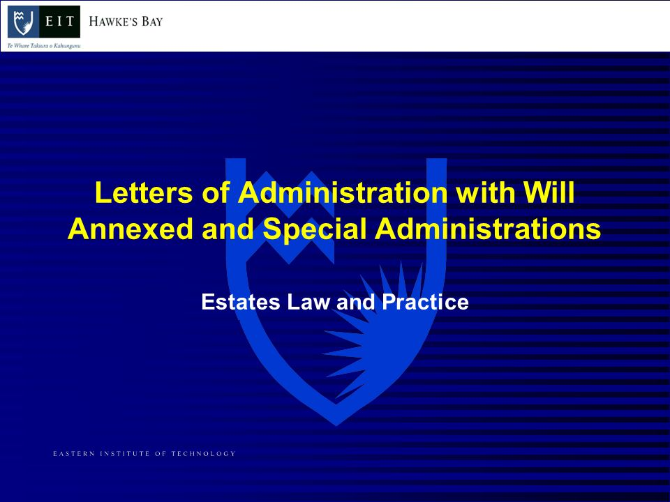 Letters of Administration with Will Annexed and Special Administrations Estates Law and Practice