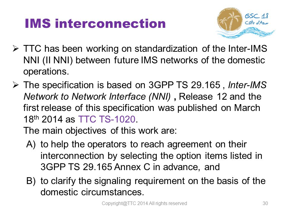 30  TTC has been working on standardization of the Inter-IMS NNI (II NNI) between future IMS networks of the domestic operations.