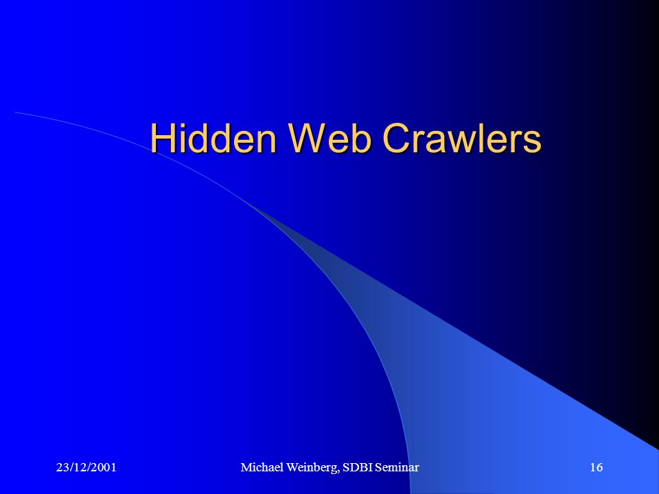 23/12/2001Michael Weinberg, SDBI Seminar16 Hidden Web Crawlers