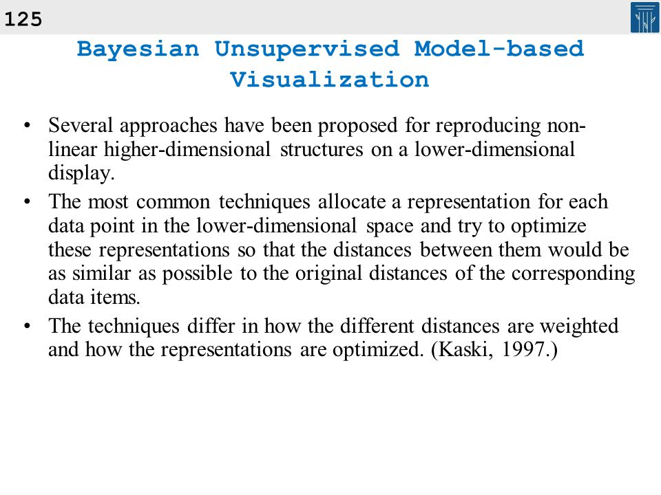 125 Several approaches have been proposed for reproducing non- linear higher-dimensional structures on a lower-dimensional display. The most common te