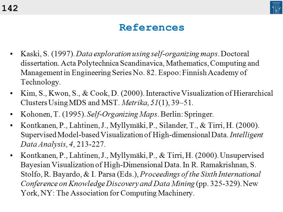 References Kaski, S. (1997). Data exploration using self-organizing maps.