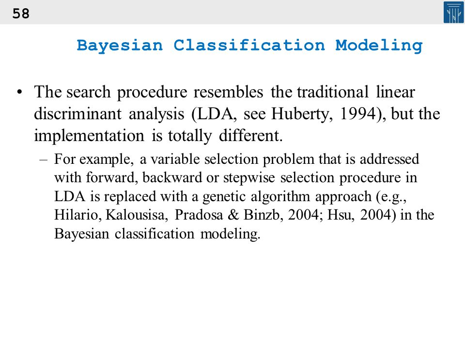 58 Bayesian Classification Modeling The search procedure resembles the traditional linear discriminant analysis (LDA, see Huberty, 1994), but the impl