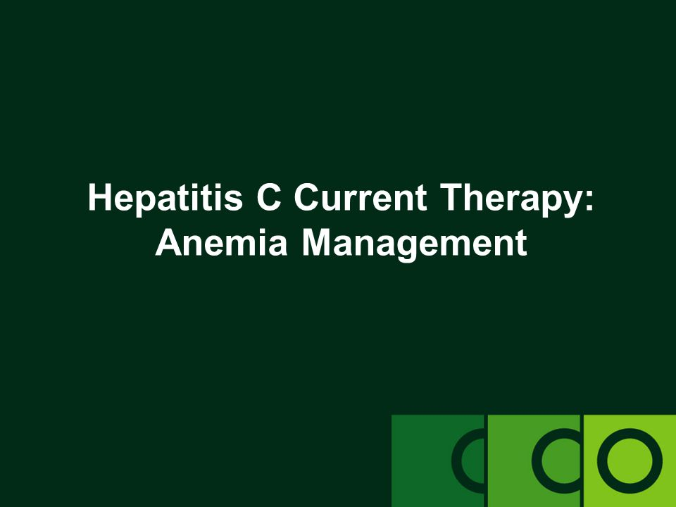 Hepatitis C Current Therapy: Anemia Management