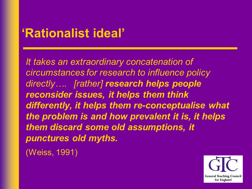 'Rationalist ideal' It takes an extraordinary concatenation of circumstances for research to influence policy directly….