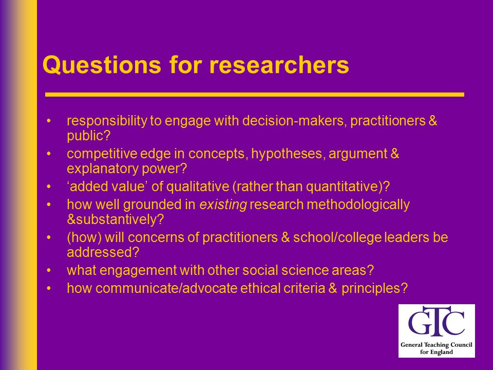 Questions for researchers responsibility to engage with decision-makers, practitioners & public.