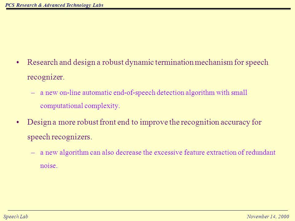 PCS Research & Advanced Technology Labs Speech LabNovember 14, 2000 1.