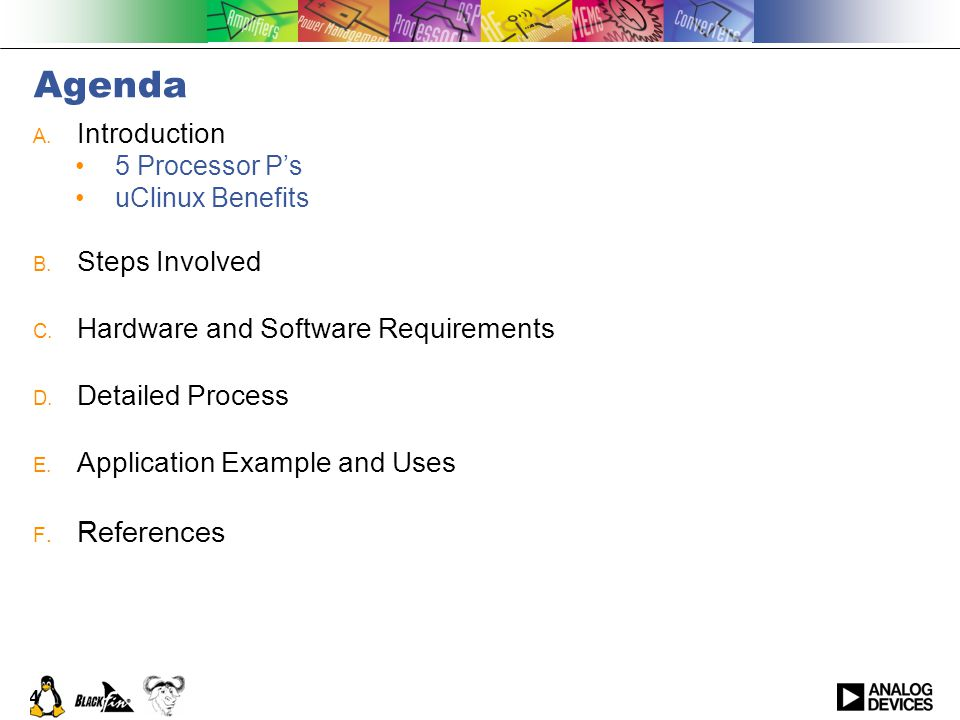 4 Agenda A. Introduction 5 Processor P's uClinux Benefits B.