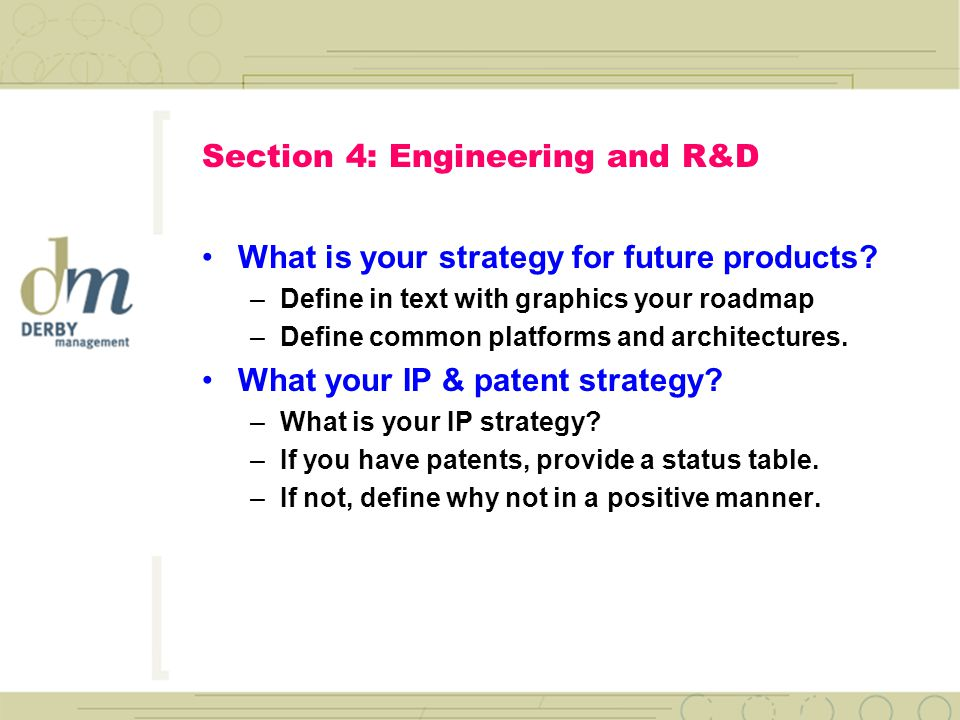 Section 4: Engineering and R&D What are your core technologies.