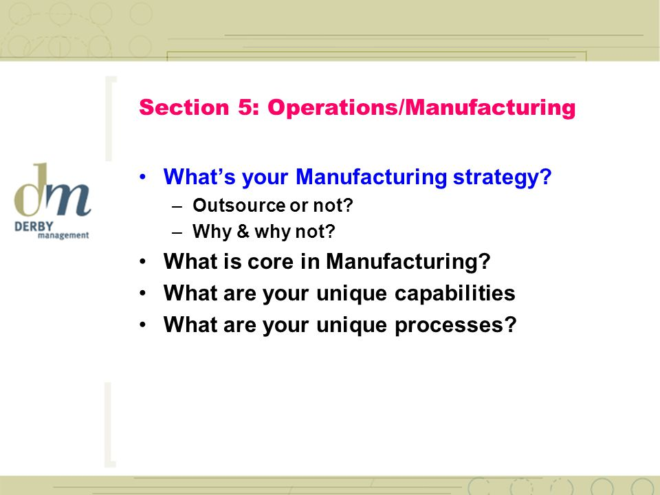 Section 4: Engineering and R&D What is your strategy for future products.