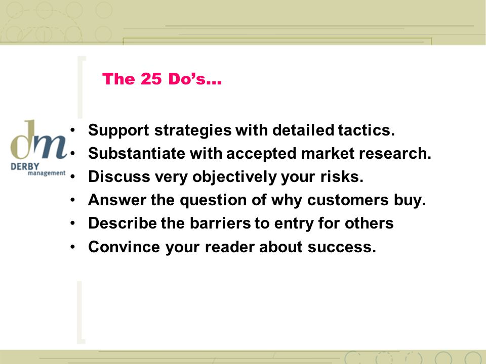 The 25 Do's… Be realistic with yourself. Remember, you re investing your career.