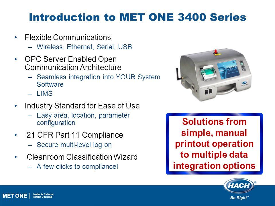 2 MET ONE Leader in Airborne Particle Counting Introduction to MET ONE 3400 Series Flexible Communications –Wireless, Ethernet, Serial, USB OPC Server